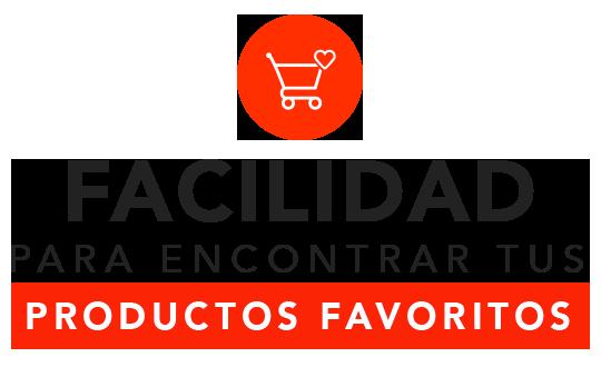 Facilidad para encontrar tus productos favoritos